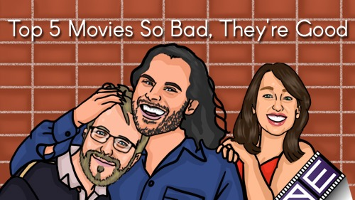 Top 5 Movies So Bad, They're Good