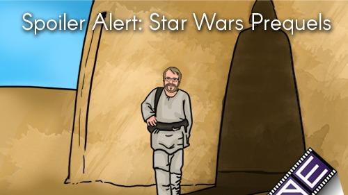 Spoiler Alert - Star Wars Prequels