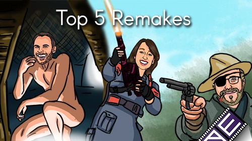Top 5 Remakes