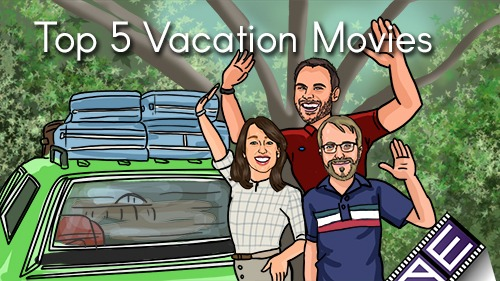 Top 5 Vacation Movies