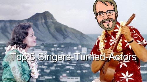 Top 5 Singers-Turned-Actors