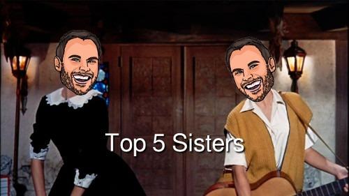 Top 5 Sisters