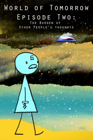 World of Tomorrow, Episode Two: The Burden of Other People's Thoughts poster
